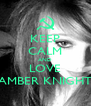 KEEP CALM AND LOVE AMBER KNIGHT - Personalised Poster A4 size