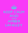 KEEP CALM AND LOVE AMBER LANGLEY - Personalised Poster A4 size