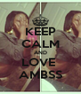 KEEP CALM AND LOVE  AMBSS - Personalised Poster A4 size
