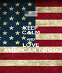 KEEP CALM AND LOVE AMERICAN FOOD - Personalised Poster A4 size