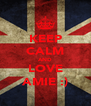 KEEP CALM AND LOVE AMIE :) - Personalised Poster A4 size