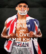 KEEP CALM AND LOVE AMIR KHAN - Personalised Poster A4 size