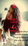 KEEP CALM AND Love  Amira ♥ - Personalised Poster A4 size