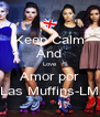 Keep Calm And Love Amor por Las Muffins-LM - Personalised Poster A4 size