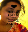 KEEP CALM AND LOVE  AMRITA - Personalised Poster A4 size