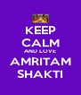 KEEP CALM AND LOVE AMRITAM SHAKTI - Personalised Poster A4 size