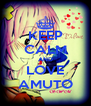 KEEP CALM AND LOVE AMUTO - Personalised Poster A4 size