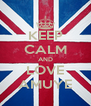 KEEP CALM AND LOVE AMUYE - Personalised Poster A4 size