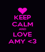 KEEP CALM AND LOVE AMY <3 - Personalised Poster A4 size
