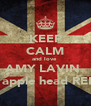 KEEP CALM and love  AMY LAVIN  aka apple head REEM! - Personalised Poster A4 size