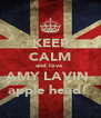 KEEP CALM and love  AMY LAVIN  apple head!  - Personalised Poster A4 size