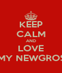 KEEP CALM AND LOVE AMY NEWGROSH - Personalised Poster A4 size