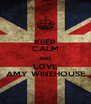 KEEP CALM AND LOVE AMY WINEHOUSE - Personalised Poster A4 size