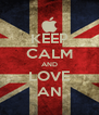 KEEP CALM AND LOVE AN - Personalised Poster A4 size