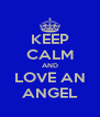KEEP CALM AND LOVE AN ANGEL - Personalised Poster A4 size
