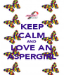 KEEP CALM AND LOVE AN ASPERGIRL - Personalised Poster A4 size