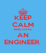 KEEP CALM AND LOVE AN ENGINEER  - Personalised Poster A4 size