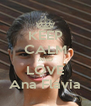 KEEP CALM AND LOVE Ana Flávia - Personalised Poster A4 size
