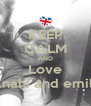 KEEP CALM AND Love Anahi and emily - Personalised Poster A4 size