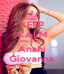 KEEP CALM AND LOVE Anahí Giovanna - Personalised Poster A4 size