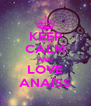 KEEP CALM AND LOVE ANAÏSS - Personalised Poster A4 size