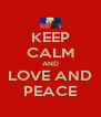 KEEP CALM AND LOVE AND PEACE - Personalised Poster A4 size