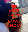 KEEP CALM AND LOVE ANDIA - Personalised Poster A4 size