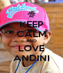 KEEP CALM AND LOVE ANDINI - Personalised Poster A4 size