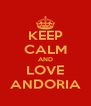 KEEP CALM AND LOVE ANDORIA - Personalised Poster A4 size