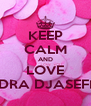 KEEP CALM AND LOVE ANDRA DJASEFINO - Personalised Poster A4 size