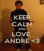 KEEP CALM AND LOVE  ANDRE <3 - Personalised Poster A4 size