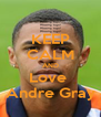 KEEP CALM AND Love  Andre Gray - Personalised Poster A4 size