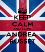 KEEP CALM AND LOVE ANDREA  RUSSET - Personalised Poster A4 size