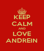KEEP CALM AND LOVE ANDREIN - Personalised Poster A4 size
