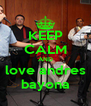 KEEP CALM AND love andres bayona - Personalised Poster A4 size
