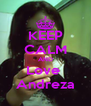 KEEP CALM AND Love  Andreza - Personalised Poster A4 size