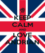 KEEP CALM AND LOVE ANDRIAN - Personalised Poster A4 size