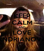 KEEP CALM AND LOVE ANDRIANOVA - Personalised Poster A4 size