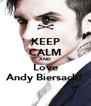 KEEP CALM AND Love Andy Biersack! - Personalised Poster A4 size