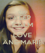 KEEP CALM AND LOVE ANE-MARIE - Personalised Poster A4 size