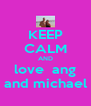 KEEP CALM AND love  ang and michael - Personalised Poster A4 size