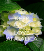 KEEP CALM AND LOVE ANGALICA - Personalised Poster A4 size