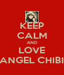 KEEP CALM AND LOVE ANGEL CHIBI - Personalised Poster A4 size