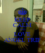 KEEP CALM AND LOVE ANGEL TRIF - Personalised Poster A4 size