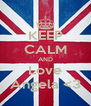 KEEP CALM AND Love Angela <3 - Personalised Poster A4 size