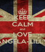 KEEP CALM and LOVE ANGELA-LILLY - Personalised Poster A4 size