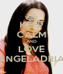 KEEP CALM AND LOVE ANGELADRIA - Personalised Poster A4 size