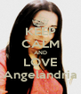 KEEP CALM AND LOVE Angelandria - Personalised Poster A4 size