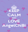KEEP CALM AND LOVE AngelChiBi - Personalised Poster A4 size