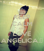 KEEP CALM AND LOVE ANGELICA.♡ - Personalised Poster A4 size